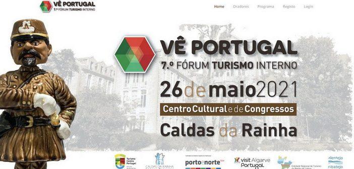 VII Fórum Vê Portugal: Caldas da Rainha vai receber um debate estimulante sobre o turismo interno